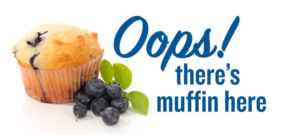 Oops! There's Muffin Here
