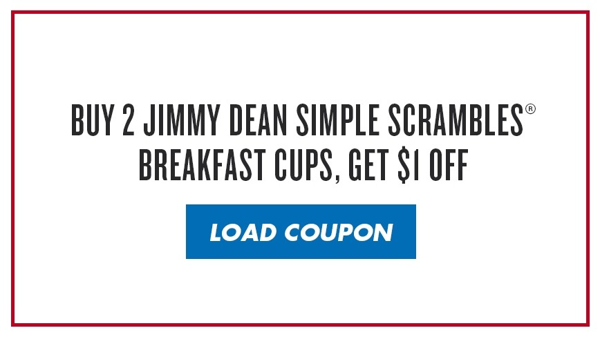 Buy 2 Jimmy Dean Simple Scrambles® Breakfast cups, get $1 off