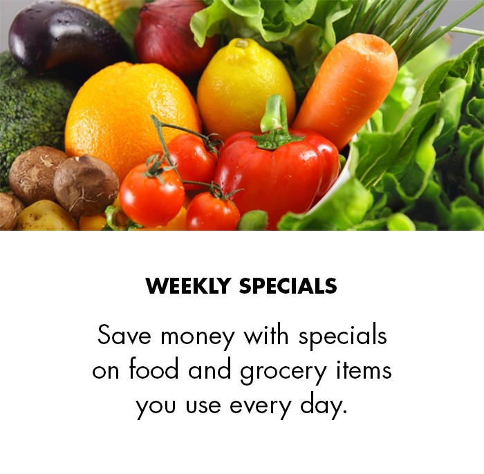 Save money with specials on food and grocery items you use every day.
