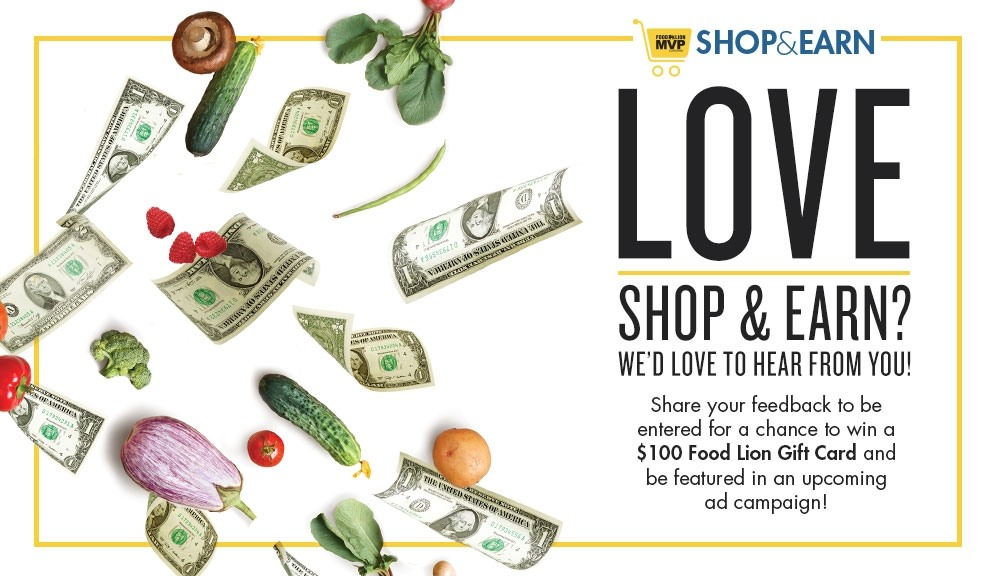 Love Shop & Earn? Tell us about it for a chance to win a Food Lion Gift Card!
