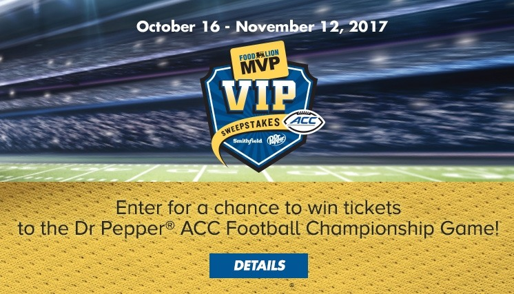MVP VIP Sweepstakes. Enter for a chance to win tickets to the Dr Pepper® ACC Football Championship Game!